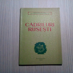 CADRILURI RUSESTI - A.Cijik - Ministerul Culturii, 1956, 98 p.; tiraj: 4000 ex.