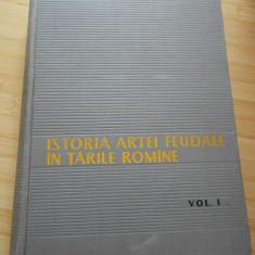 V. VATASIANU--ISTORIA ARTEI FEUDALE IN TARILE ROMANE - VOL. I - 1959