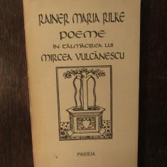 RAINER MARIA RILKE .POEME IN TALMACIREA LUI MIRCEA VULCANESCU
