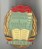 1969 CONFERINTA NATIONALA A CADRELOR DIDACTICE - Insigna  - CULTURA EDUCATIE