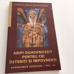 SF IGNATIE BRIANCIANINOV, EXPERIENTE ASCETICE VOL.3. ARIPI DUHOVNICESTI...