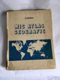MIC ATLAS GEOGRAFIC/ A. BARSAN/ 1978
