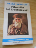 NIKOLAI BERDIAEV--FILOSOFIA LUI DOSTOIEVSKI