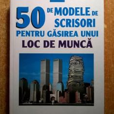 Florence Le Bras - 50 de modele de scrisori pentru gasirea unui loc de munca