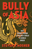 Bully of Asia: Why China's Dream Is the New Threat to World Order, Hardcover