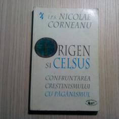 ORIGEN si CELSUS - Confrumtarea Crestinismului cu Paganismul - N. Corneanu -1999
