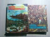 CADEREA CONSTANTINOPOLELUI - 2 Vol, - Vintila Corbul - 1976, 679+421 p., Humanitas