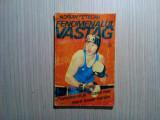 FENOMENALUL VASTAG - Adrian Fetecau - Editura Globus, 1994, 153 p.