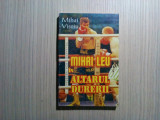 MIHAI LEU in ALTARUL DURERII - Mihai Visoiu - Editura Star Tipp, 1998, 191 p.