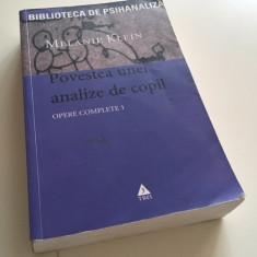 MELANIE KLEIN, OPERE COMPLETE 1. POVESTEA UNEI ANALIZE DE COPIL