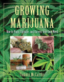 Growing Marijuana: How to Plant, Cultivate, and Harvest Your Own Weed, Paperback
