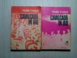 CAVALCADA IN IAD - 2 Vol. - Vintila Corbul - Cartea Romaneasca, 1982, 364+381p.