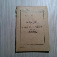 MANUAL DE EDUCATIE FIZICA - Vol.III - VOLLEY-BALL - M. Balosache - 1943, 100 p.