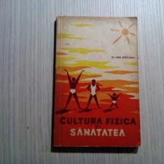 CULTURA FIZICA SI SANATATEA - Ion Dragan - Editura Medicala, 1965, 131 p.