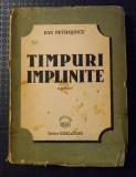 Cumpara ieftin Dan Petrașincu - Timpuri împlinite (ediție princeps - 1947)
