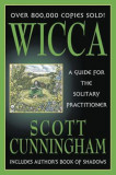 Wicca: A Guide for the Solitary Practitioner, Paperback