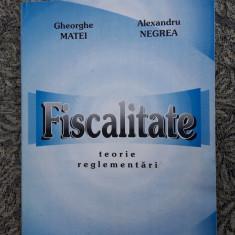 FISCALITATE TEORIE REGLEMENTARI - MATEI , NEGREA
