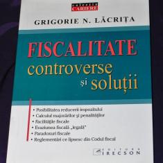 Grigorie Lacrita - Fiscalitatea controverse si solutii
