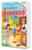 Matematica Clasa 4 Caiet de pregatire Sem.2 - Liliana Briceag, Paula Copacel