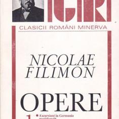 NICOLAE FILIMON - OPERE 1( EXCURSIUNI IN GERMANIA MERIDIONALA. NUVELE. BASME )