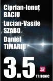 3.5 - Ciprian-Ionut Baciu, Lucian-Vasile Szabo, Daniel Timariu