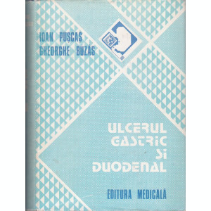 IOAN PUSCAS, GHEORGHE BUZAS - ULCERUL GASTRIC SI DUODENAL