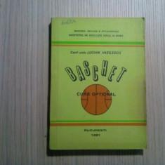 BASCHET * Curs Optional - Lucian Vasilescu - Editura IMF, 1981, 232 p.