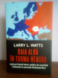 Larry L. Watts - Oaia alba in turma neagra