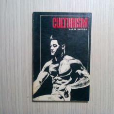 CULTURISM - Lazar Baroga - Editura Stadion, 1972, 175 p., Alta editura