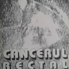 (Lucian Lazar, sub redactia) CANCERUL RECTAL