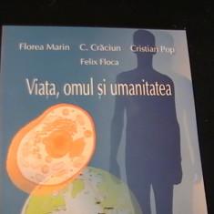VIATA, OMUL SI UMANITATEA-FL. MARIN-C. CRACIUN-FORMAT A 4-, Alta editura