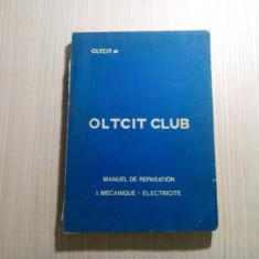 OLTCIT CLUB - Manual de Reparation * I. Mecanique * Electricite - Editura OLCIT