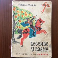 Legende si basme mihail lungianu editura tineretului ilustrata desene carte, Alta editura, 1965