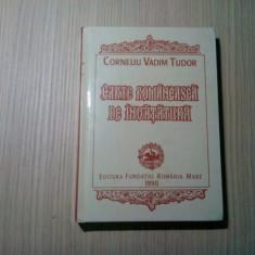 CORNELIU VADIM TUDOR (autograf) - Carte Romaneasca de Invatatura - 1990, 267 p., Humanitas