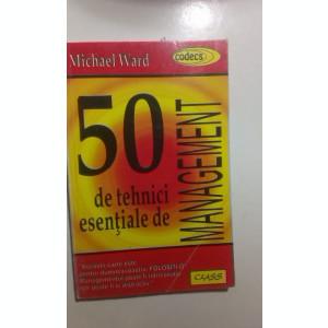 50 DE TEHNICI ESENTIALE DE MANAGEMENT de MICHAEL WARD.