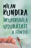 Insuportabila usuratate a fiintei - Milan Kundera