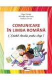 Comunicare in Limba Romana - Clasa 1 2018 - Caiet - Olga Piriiala, Mihaela Ada Radu, Rodica Chiran