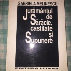 Juramantul de saracie castitate si supunere Gabriela Melinescu