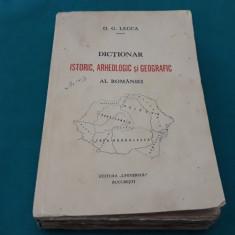 DICȚIONAR ISTORIC, ARHEOLOGIC ȘI GEOGRAFIC AL ROMÂNIEI/ O. G. LECCA/1937