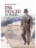 Emil Prager - un model - de Nicolae St. Noica, Alta editura, 2010
