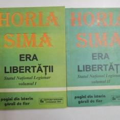 ERA LIBERTATII , STATUL NATIONAL LEGIONAR , VOL. I - II DE HORIA SIMA , 1995