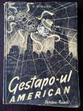 V. Minaev - Gestapoul American -ed. Cartea Rusa, 1951, 125 pag