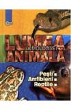 Lumea animala a Moldovei. Vol. 2: Pesti. Amfibieni. Reptile