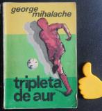Tripleta de aur George Mihalache