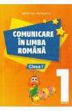 Comunicare in limba romana - Clasa 1. Partea 1 - Cristina Botezatu