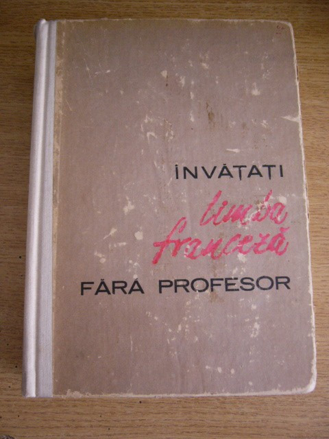 RWX 04 - INVATATI LIMBA FRANCEZA FARA PROFESOR - BRAESCU - EDITIA III - 1965