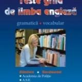 Teste-grila de limba engleza. Gramatica. Vocabular. Admitere si Bacalaureat