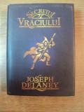 SECRETUL VRACIULUI , ED. a II a de JOSEPH DELANEY