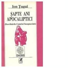 Ion Tugui Sapte ani Apocaliptici