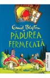 Padurea Fermecata - Enid Blyton